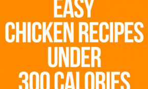 Diet Plans To Weight Loss: Low Calorie Chicken Recipes You ..