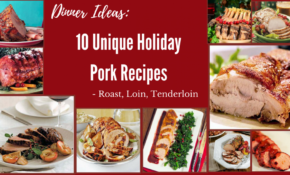 Dinner Ideas: 10 Unique Holiday Pork Recipes - Roast, Loin ...