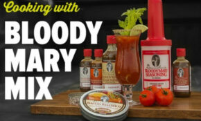 Do Some Bloody Good Cooking With Demitri's Bloody Mary ..
