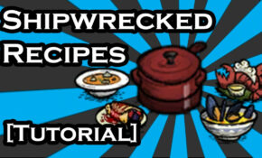 DON'T STARVE SHIPWRECKED GUIDE – CROCK POT RECIPES – SEAWORTHY DISHES  (TUTORIAL) – Food Recipes Dst