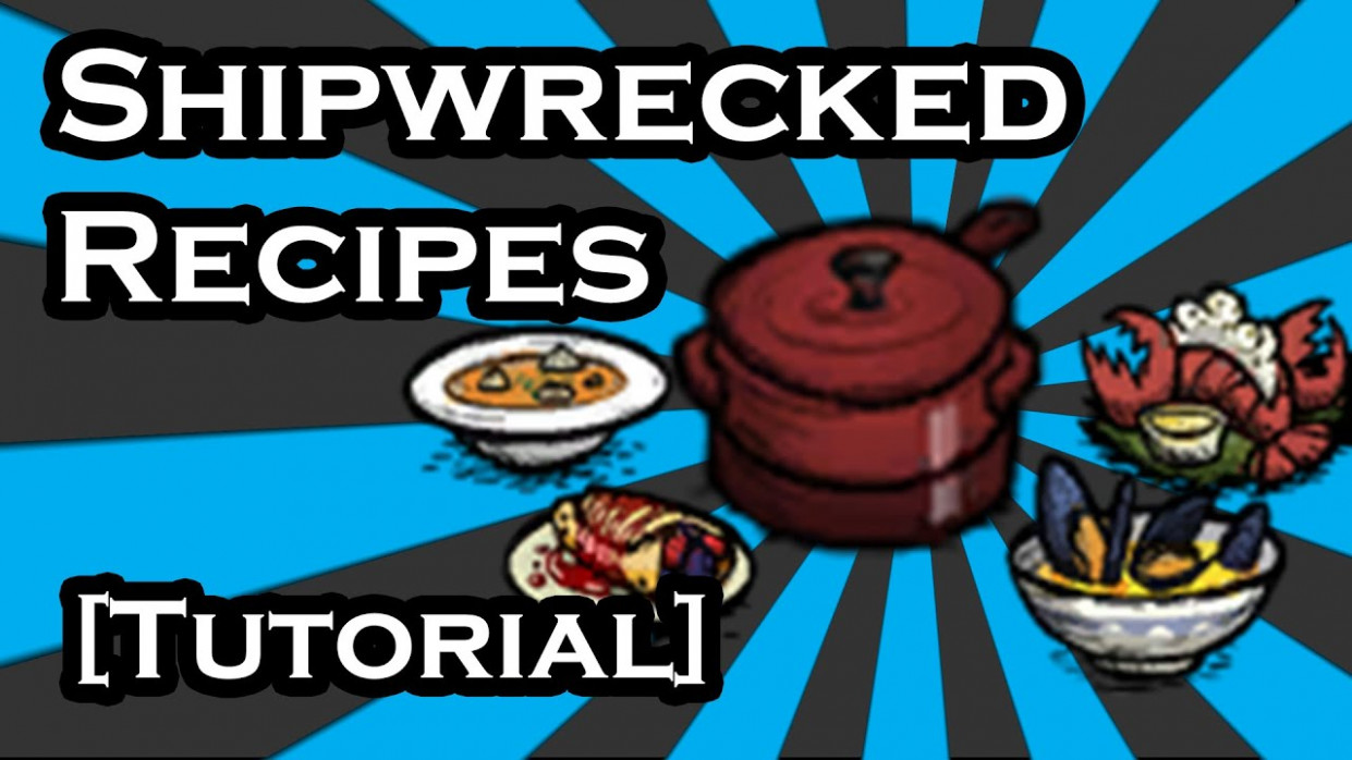 DON'T STARVE SHIPWRECKED GUIDE - CROCK POT RECIPES - SEAWORTHY DISHES  (TUTORIAL) - Food Recipes Dst