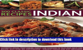 Download 10 Classic Indian Recipes: Authentic Dishes, From Kebabs, Korma  And Tandoori To Pilau – Food Recipes Download