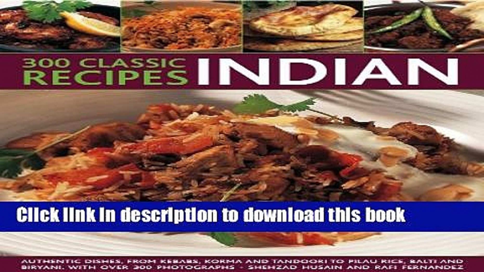 Download 10 Classic Indian Recipes: Authentic Dishes, From Kebabs, Korma  And Tandoori To Pilau - Food Recipes Download