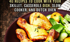 Dump Dinner Cookbook: 12 Recipes To Cook With Your Skillet, Casserole Dish,  Slow Cooker, And Dutch Oven Ebook By Sadie Tucker – Rakuten Kobo – Oven Recipes Dinner