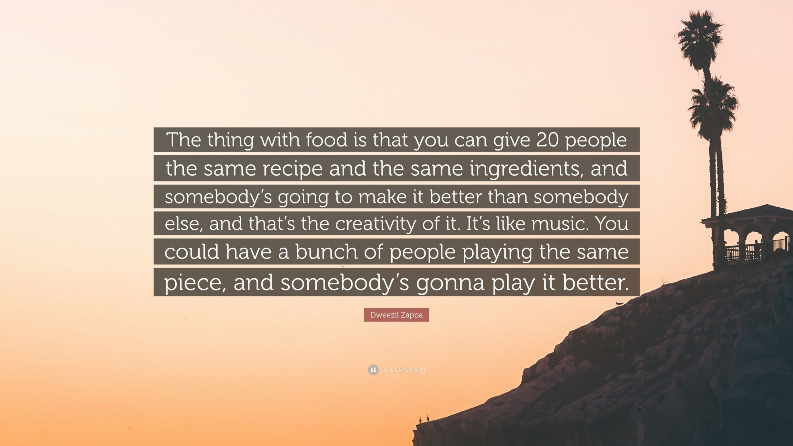 """Dweezil Zappa Quote: """"The thing with food is that you can .."""