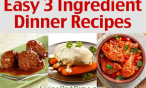 Easy 3 Ingredient Dinner Recipes – Delicious Meals Fast! – Recipes Dinner Fast