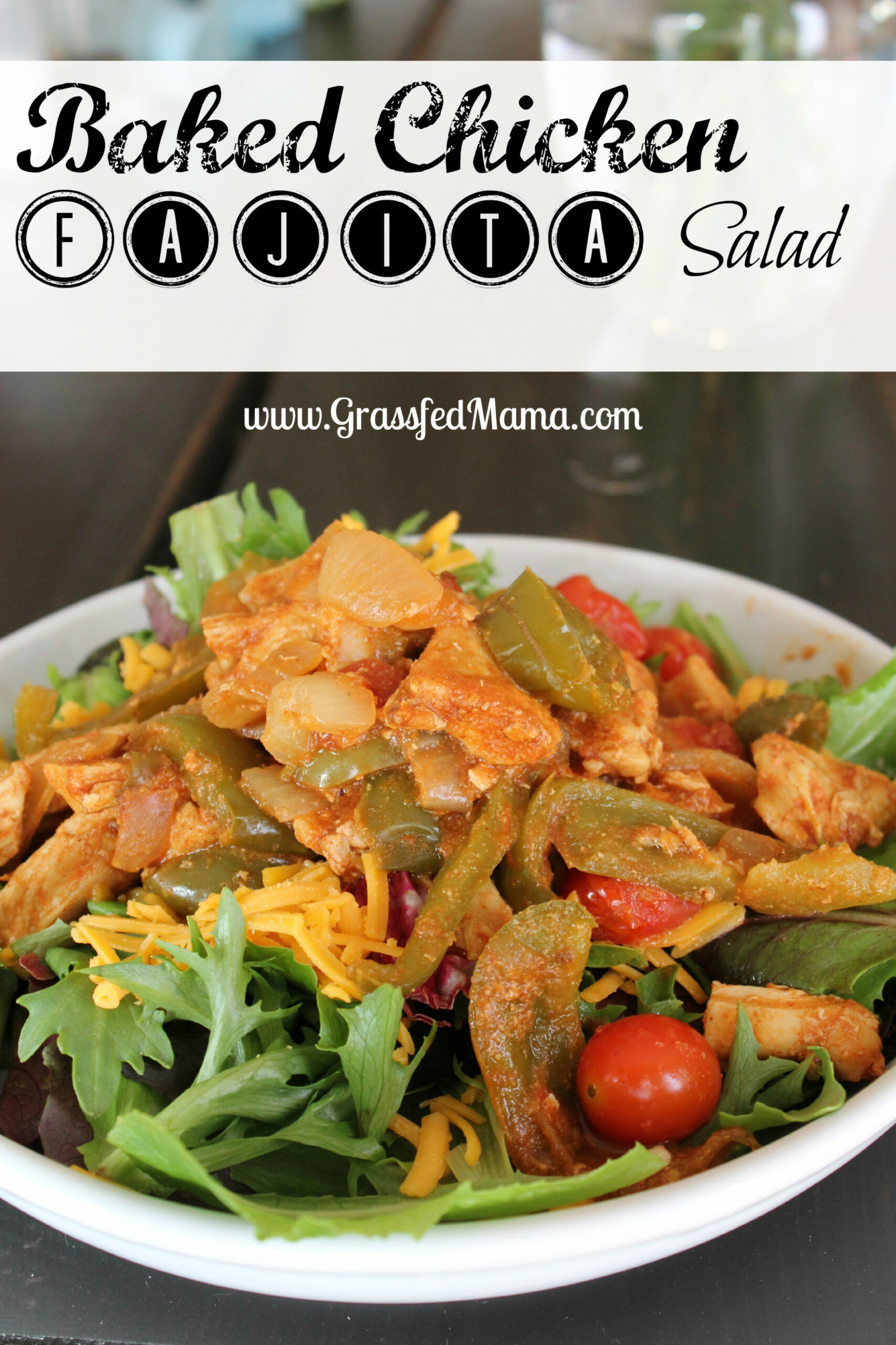 Easy Baked Chicken Fajita Salad - Grassfed Mama - dinner recipes gestational diabetes