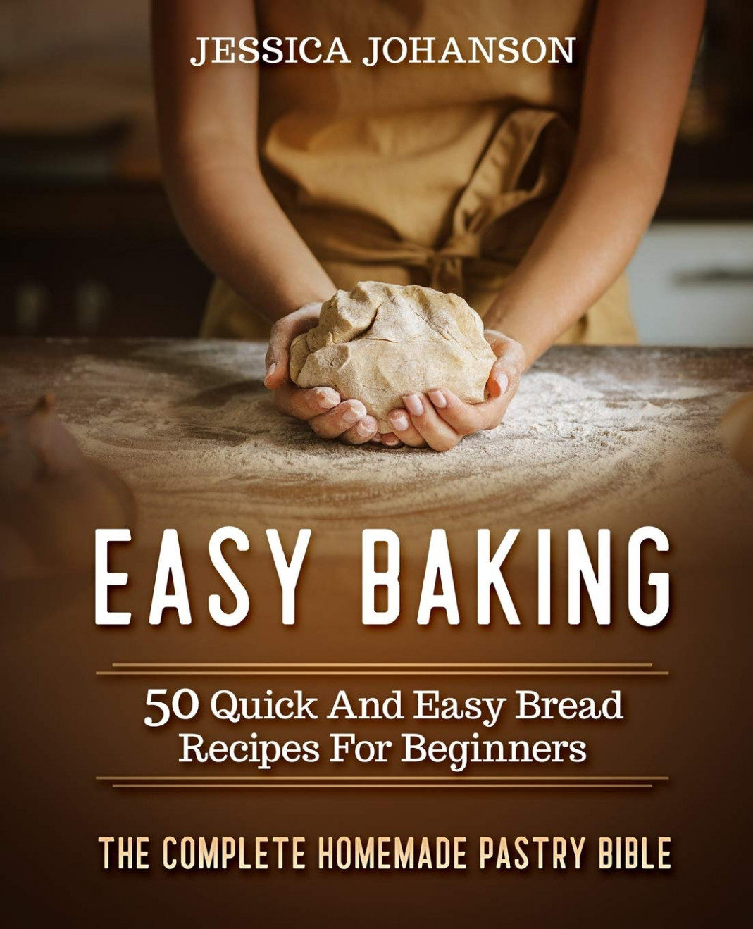 Easy Baking: 13 Quick And Easy Bread Recipes For Beginners ..