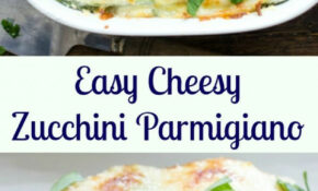 Easy Cheesy Zucchini Parmigiano, A Delicious Healthy Side ..