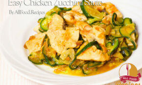 Easy Chicken Zucchini Saute – Healthy Dinner Recipes Zucchini