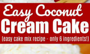 Easy Coconut Cream Cake Recipe - Yummy Healthy Easy