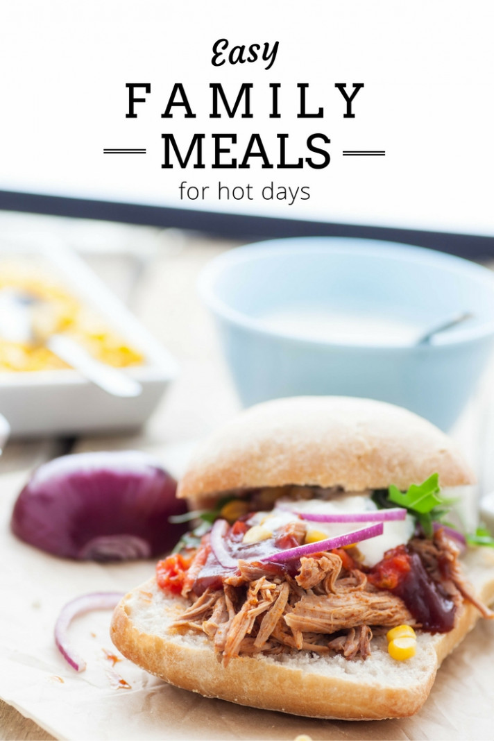 Easy Family Meal Ideas for Hot Days – Be A Fun Mum - dinner recipes on a hot day