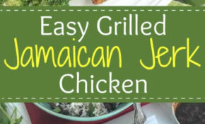 Easy Grilled Jamaican Jerk Chicken – Chicken Recipes On Pinterest