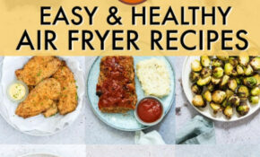 Easy Healthy Air Fryer Recipes {Weight Watchers, Under 425 ...