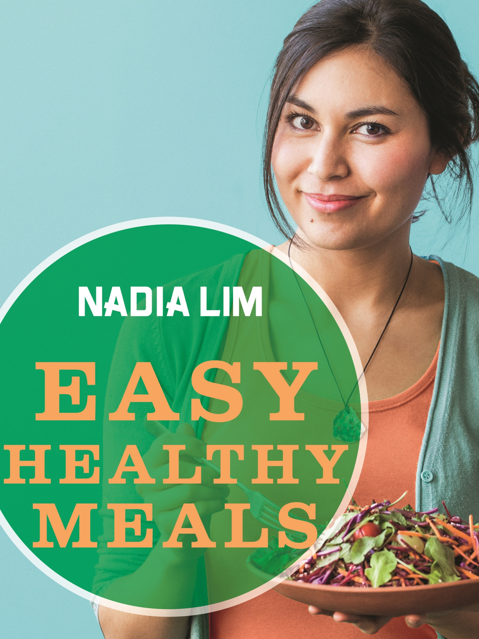 Easy Healthy Meals By Nadia Lim - Penguin Books New Zealand - Healthy Recipes Nz