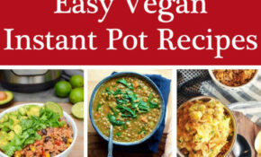 Easy Instant Pot Vegan Recipes – Delightful Adventures – Recipes Vegetarian Instant Pot
