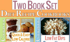 Easy Low Fat Low Calorie Diet Treats 14 Book Set: Diet Desserts Cakes &  Bakes Recipes + Low Fat Dips, Skinny Nibbles & Healthier Dippers Cookbook  All ..