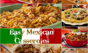 Easy Mexican Casserole Recipes: 16 Of The Best Mexican ..