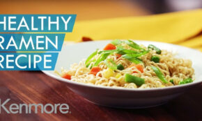 Easy Noodle Recipes: How To Make Healthy Ramen | Kenmore – Healthy Ramen Recipes