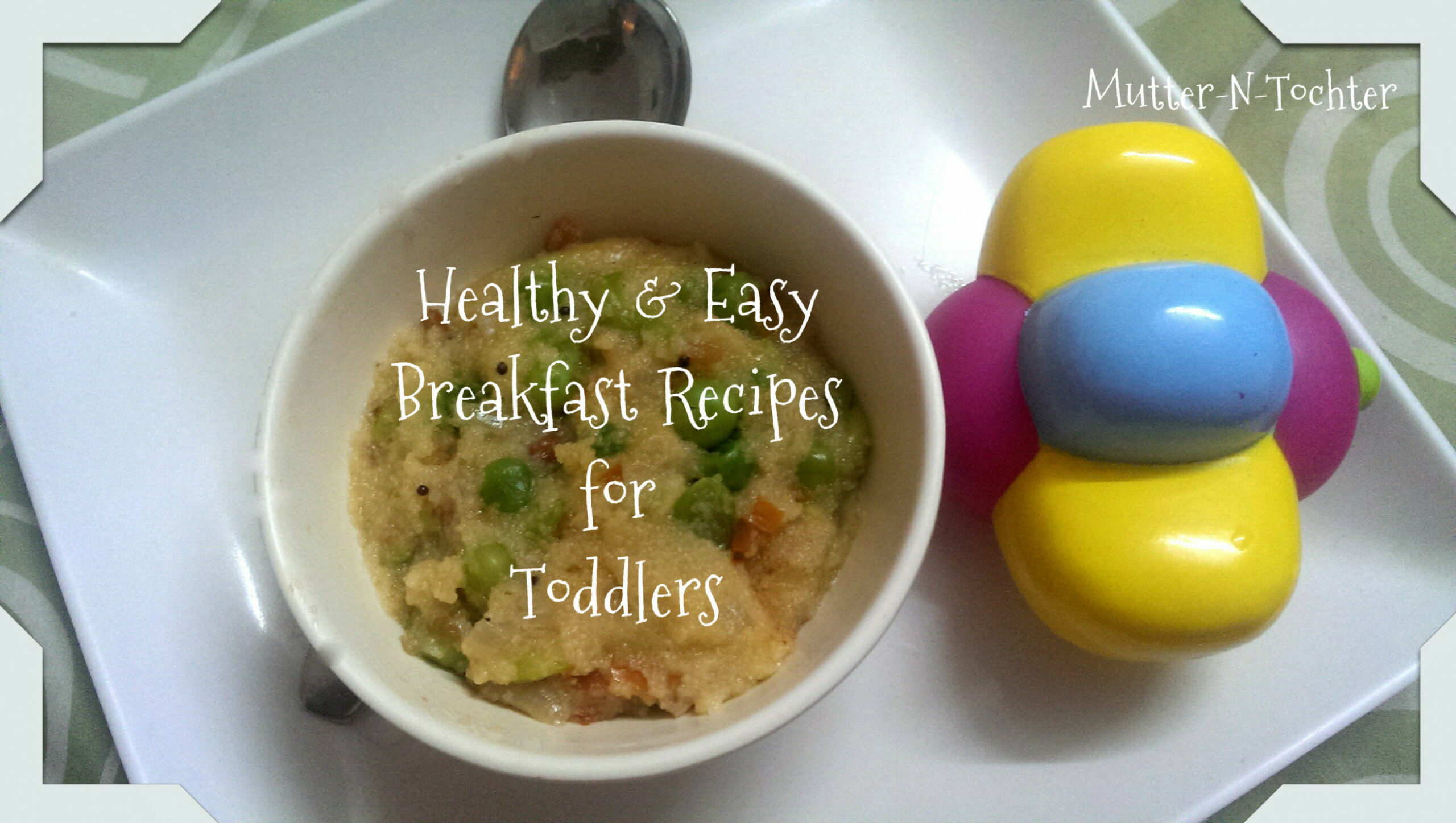 Easy-peasy healthy breakfast recipes for one year olds ..