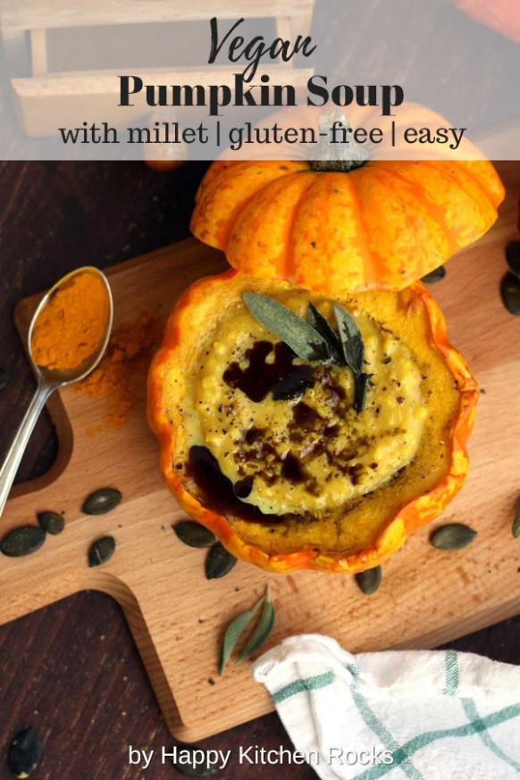 Easy Pumpkin Soup with Millet in Pumpkin Bowls • Happy Kitchen - millet recipes vegetarian