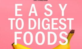 Easy To Digest Foods: 15 Best Foods For Digestion – Food ..