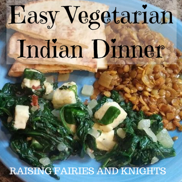 Easy Vegetarian Indian Dinner - Raising Fairies and Knights - quick dinner recipes indian vegetarian