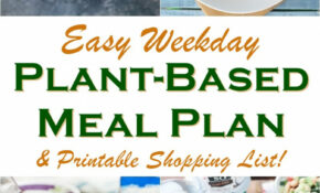 Easy Weekday Plant Based Meal Plan + Shopping List – Dinner Recipes Dairy And Gluten Free