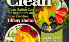 Eating Clean: Budget Friendly Breakfast, Lunch & Dinner ..