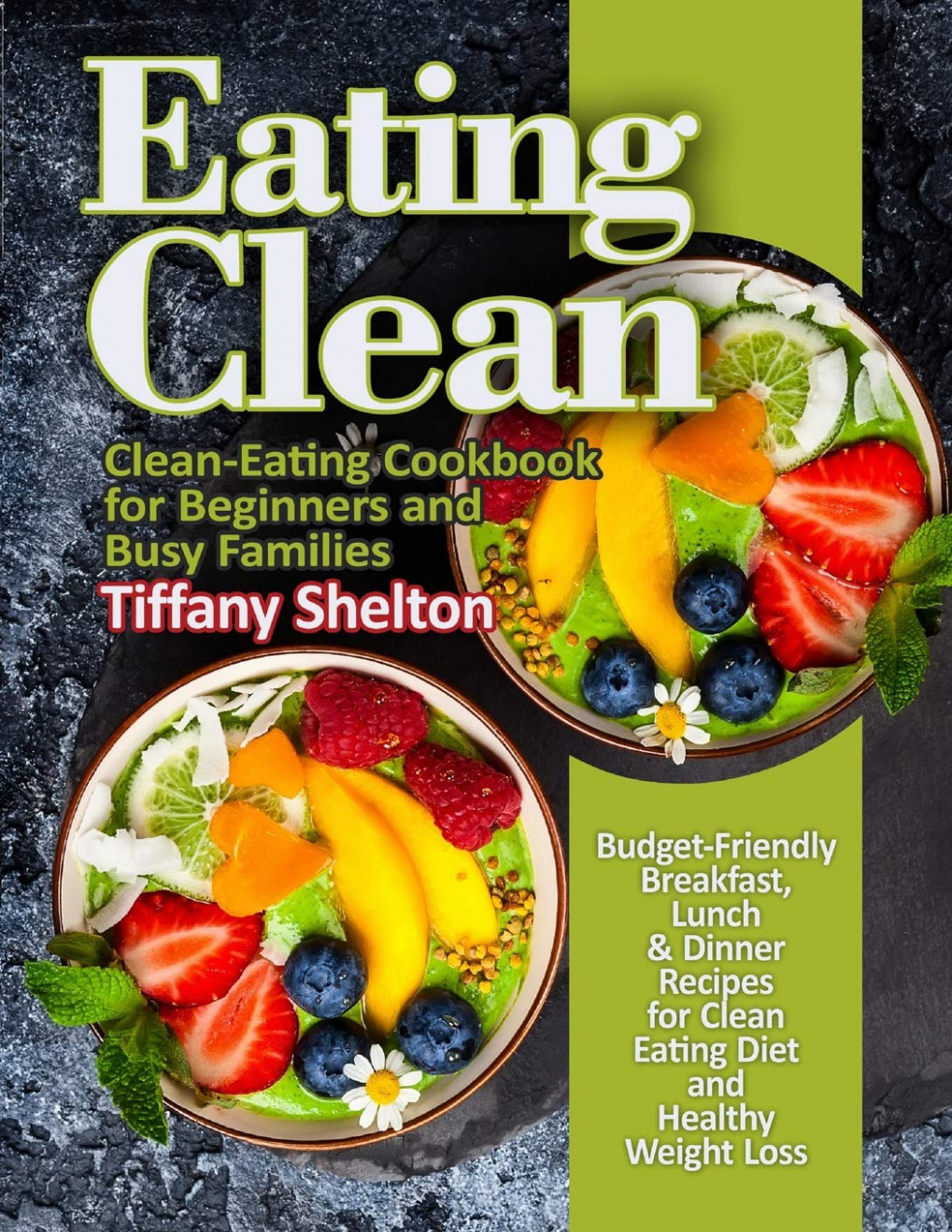 Eating Clean: Budget-Friendly Breakfast, Lunch & Dinner ..