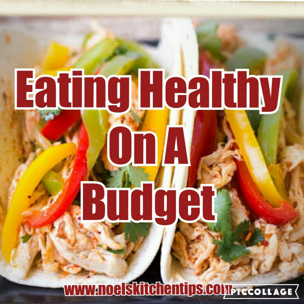 Eating Healthy On A Budget Tips, Recipes and Inspiration ..