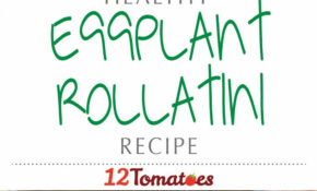 Eggplant Rollatini | If You Are Looking For A Delicious ..