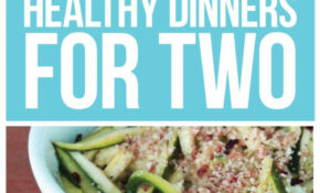 Empty Nesters' Special: 10 Healthy Dinners For Two ..
