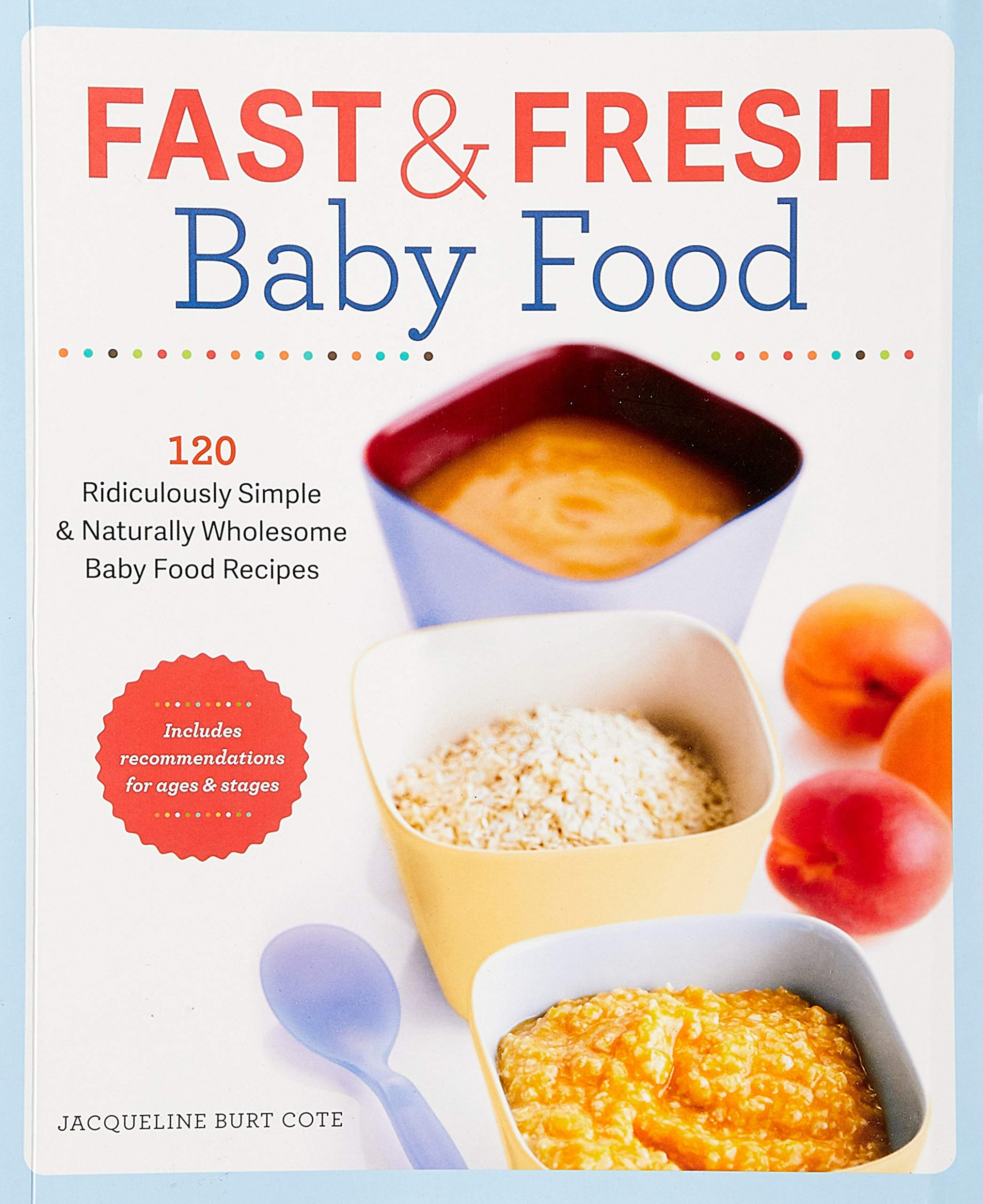 Fast & Fresh Baby Food Cookbook: 15 Ridiculously Simple and ..