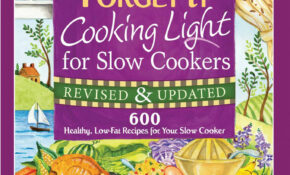 Fix It And Forget It Cooking Light For Slow Cookers | Book ..