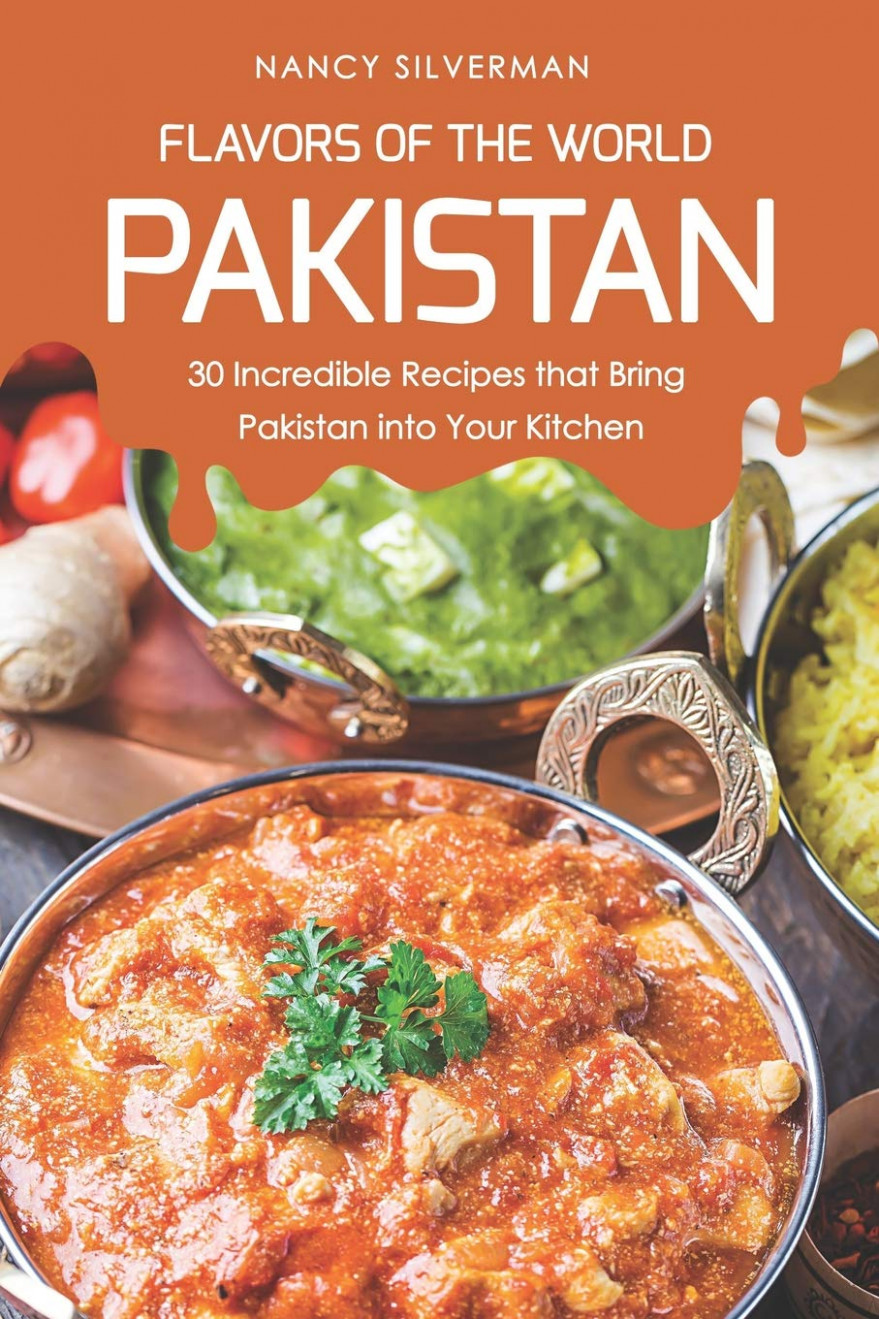 Flavors of the World - Pakistan: 14 Incredible Recipes that ..