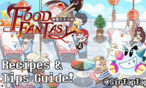 Food Fantasy Complete Guide & All Recipes – Sir TapTap – Recipes On Food Fantasy