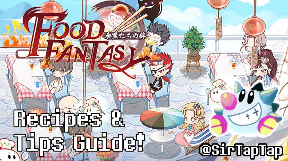 Food Fantasy Complete Guide & All Recipes – Sir TapTap - recipes on food fantasy