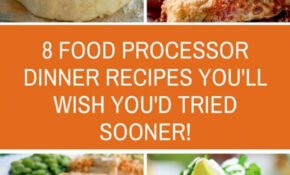 Food Processor Dinner Recipes – Delicious And Easy To Make ..