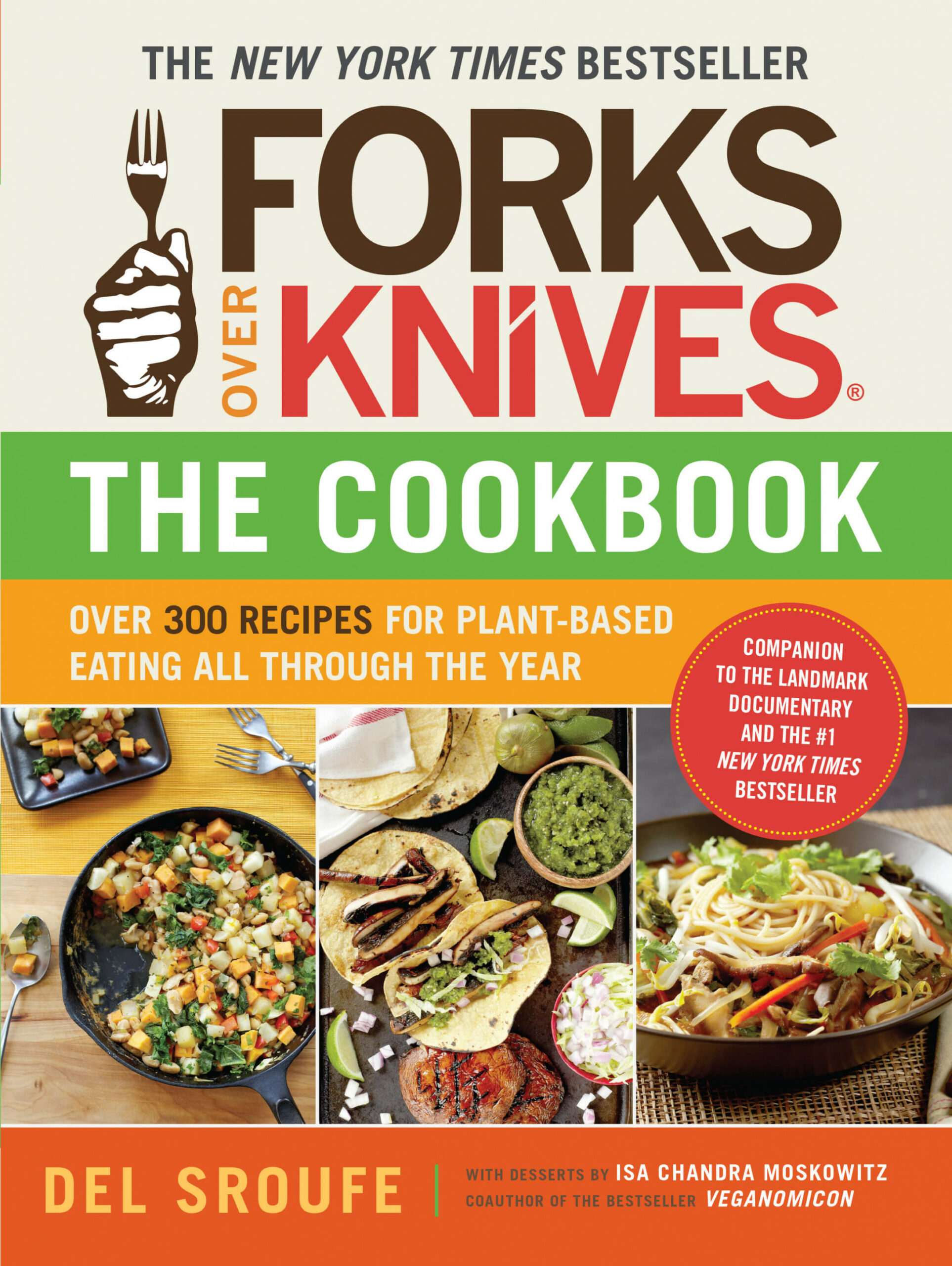 Forks Over Knives - The Cookbook - New York Times Vegetarian Recipes