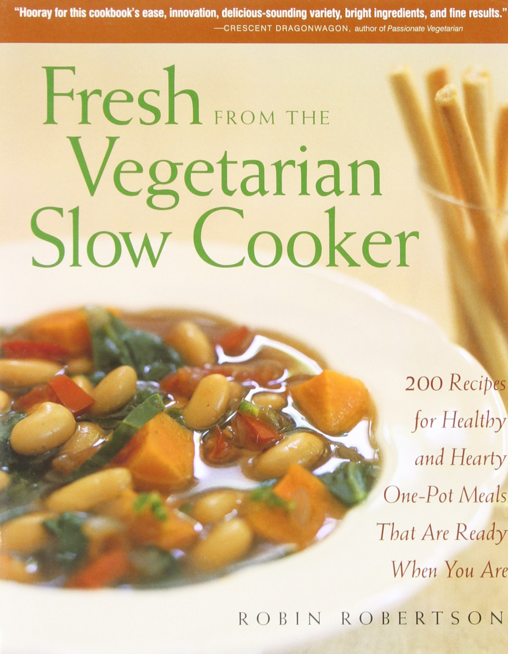 Fresh from the Vegetarian Slow Cooker: 200 Recipes for ..