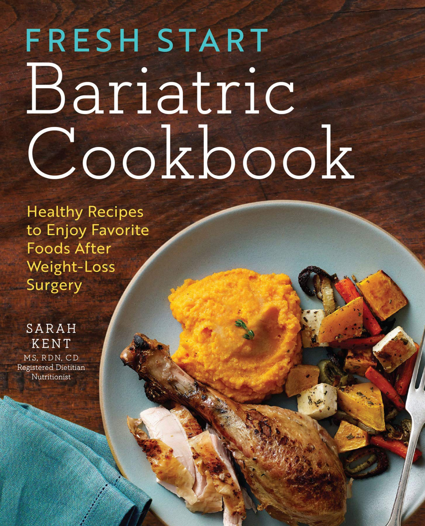 Fresh Start Bariatric Cookbook: Healthy Recipes to Enjoy ..