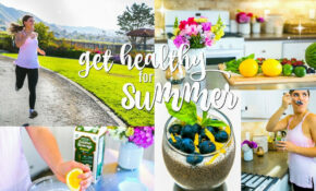 Get Fit For Summer! Healthy Recipes, Best Workout + More ..