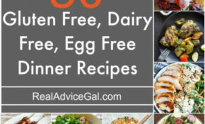 Gluten Free Dairy Free Egg Free Recipes – Real Advice Gal – Dairy Free Recipes Dinner