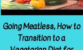 Going Meatless, How To Transition To A Vegetarian Diet For ..