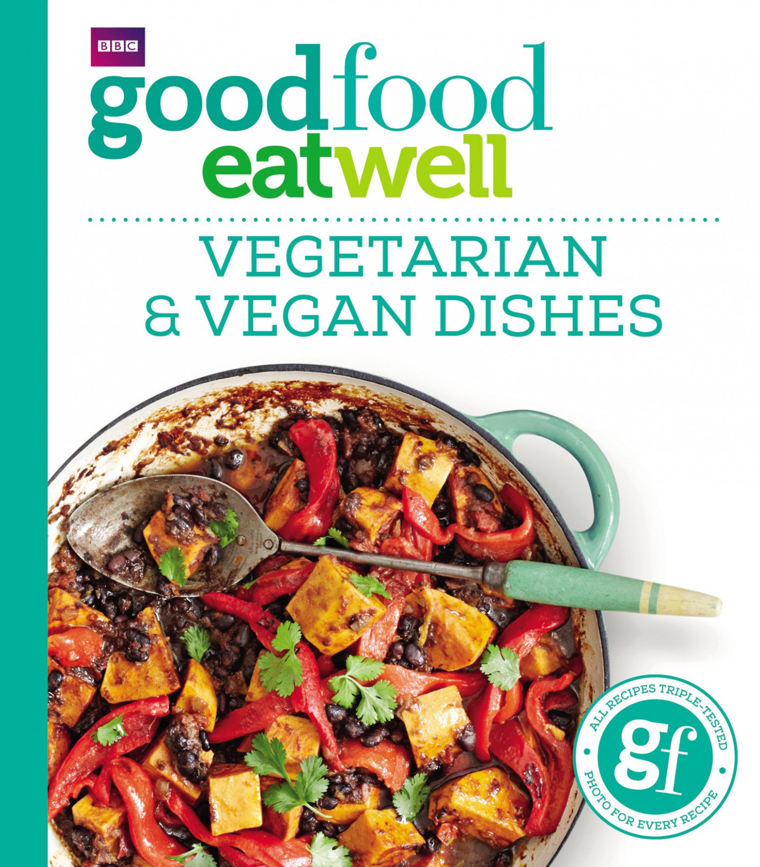 Good Food Eat Well: Vegetarian And Vegan Dishes: Good Food ..