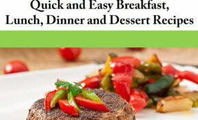 Gourmet Paleo Quick And Easy Breakfast, Lunch, Dinner And Dessert Recipes  Ebook By Karen Millbury – Rakuten Kobo – Dinner Recipes Gourmet