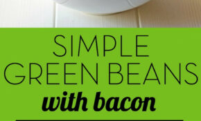 Green Beans With Bacon – Recipes Green Beans Healthy