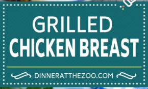 Grilled Chicken Breast – Dinner At The Zoo – Dinner Recipes On The Grill