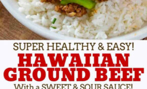Ground Hawaiian Beef – Cooking Made Healthy – Recipes For Ground Beef Healthy